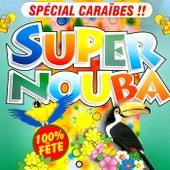Super Nouba : Spécial Caraïbes (100% fête) by Les Tub' Machine
