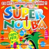 Super Nouba: 23 hits enchaînés pour s'éclater (100% fête) by Les Tub' Machine