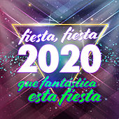 Fiesta, Fiesta 2020 Que Fantástica Esta Fiesta de Intérpretes Varios