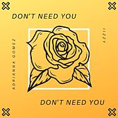 Don't Need You by IIzzy