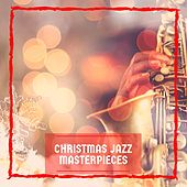 Christmas Jazz Masterpieces by Various Artists