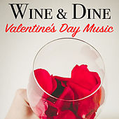 Wine & Dine Valentine's Day Music di Various Artists