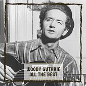 All The Best by Woody Guthrie