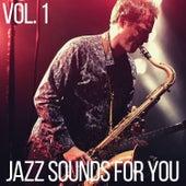 Jazz Sounds for You Vol. 1 di Various Artists