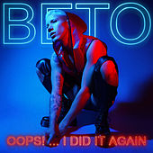 Oops!... I Did It Again von Beto