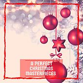 A Perfect Christmas Masterpieces by Various Artists