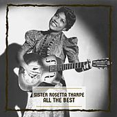 All The Best by Sister Rosetta Tharpe