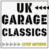 UK Garage Classics - 2 Step Anthems by Various Artists