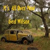 It's All over Now von Ged Wilson