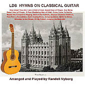Latter Day Saint Hymns on Classical Guitar by Randy Nyborg