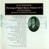 The Songs Of Robert Burns, Vols. 3 & 4 by Jean Redpath