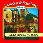 L'accordéon de notre temps, Vol. 3: De la France au tyrol by Multi Interprètes