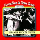 L'accordéon de notre temps, Vol. 1: Grands succès d'hier by Multi Interprètes