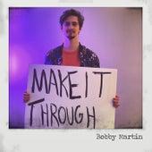 Make It Through de Bobby Martin