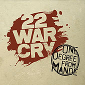 22 War Cry by One Degree from Mande