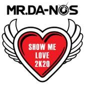 Show Me Love 2K20 von Mr. Da-Nos
