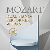 Mozart: Dual Piano/Performer Works by Various Artists