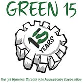 Green 15: The Jib Machine Records 15th Anniversary Compilation von Various Artists