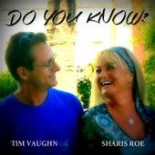 Do You Know? (feat. Timothy Vaughn) de Sharis Roe