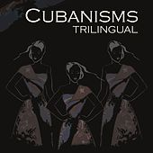 Trilingual by Cubanisms