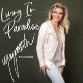 Living in Paradise by Margareta Svensson