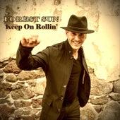Keep on Rollin' von Forest Sun