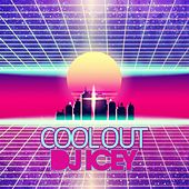 Cool Out by DJ Icey