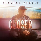 Closer (Live) by Vincent Powell
