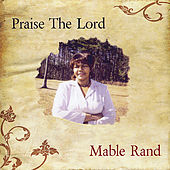 Praise the Lord by Mable Rand
