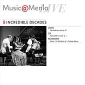 Music@Menlo Live: Incredible Decades, Vol. 5 by Various Artists