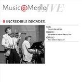 Music@Menlo Live: Incredible Decades, Vol. 6 von Various Artists