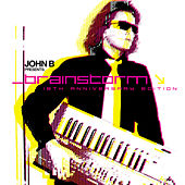 Brainstorm (18th Anniversary Edition) (Remastered) by John B