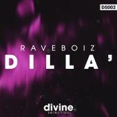 Dilla' by Raveboiz