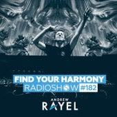 Find Your Harmony Radioshow #182 von Andrew Rayel