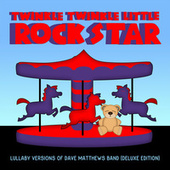 Lullaby Versions of Dave Matthews Band (Deluxe Edition) von Twinkle Twinkle Little Rock Star