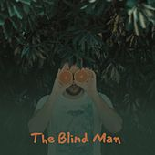 The Blind Man by LaVern Baker, Clyde McPhatter, Nellie Lutcher, City Tree, Alex Harvey