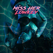 Miss Her Lowkey by Tai Bow