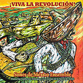 ¡Viva la Revolucion! by Sones de Mexico Ensemble