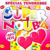 Super Nouba: Spécial tendresse (100% fête) von Les Tub' Machine