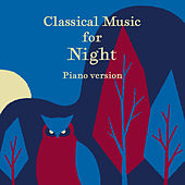 Good Night Classic Melodies Piano Version von Various Artists