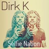 Selfie Nation by Dirk K.