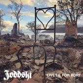 Livet E For Kort by Joddski
