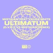 Ultimatum (D.V.R.X vs MistaJam Remix) by Mista Jam