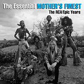 The Essential Mother's Finest - The RCA/Epic Years by Mother's Finest