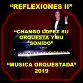 Reflexiones II de Chango Lopez Su Orquesta y Su Sonido