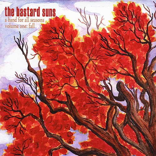 A Band for all Seasons, Vol. 1: Fall by The Bastard Suns