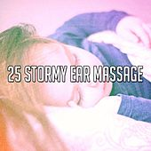 25 Stormy Ear Massage by Rain Sounds and White Noise
