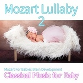 Mozart Lullaby 2: Mozart for Babies Brain Development, Classical Music for Babies by Einstein Baby Lullaby Academy
