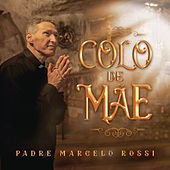 Colo de Mãe de Padre Marcelo Rossi
