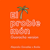 El Problemón (Guaracha Version) de Bonka